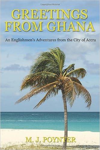 Greetings from ghana an englishmens adventures from the city of greetings from ghana an englishmens adventures from the city of accra m4hsunfo