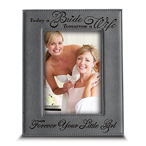 BELLA BUSTA- Today a Bride, Tomorrow a Wife, Forever Your Little Girl- Engraved Leather Picture Frame- Weeding Gift for Mom and Dad (4