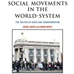 Social Movements in the World-System: The Politics of Crisis and Transformation (American Sociological Association's Rose Series in Sociology) | Jackie Smith,Dawn Wiest
