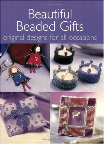 Beautiful Beaded Gifts: Original Designs for All Occasions