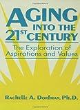 Aging into the 21st Century, Rachelle A. Dorfman, 0876306431