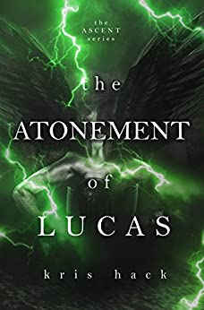 The Atonement of Lucas (Ascent Series Book 4) by [Hack, Kris, Hack, Kris]