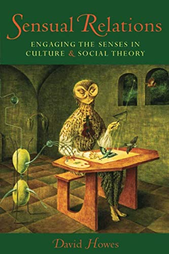 Sensual Relations: Engaging the Senses in Culture and Social Theory pdf epub