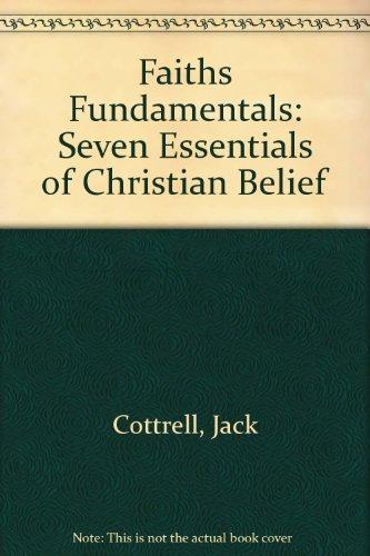Faiths Fundamentals : Seven Essentials of Christian Belief