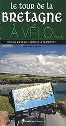 Le tour de Bretagne à vélo : Volume 2, Par la côte de Roscoff à Quimperlé