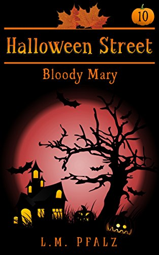 Bloody Mary: a short story (Halloween Street Book 10) ()