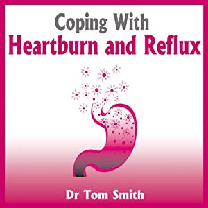 Coping with Heartburn and Reflux Audiobook