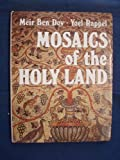 Mosaics in the Holy Land, Yoel Rappel and Meir Ben-Dov, 091536154X