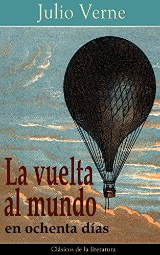 La vuelta al mundo en ochenta días: Clásicos de la literatura (Spanish Edition)