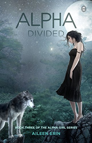 Alpha Divided (Alpha Girl Book 3)
