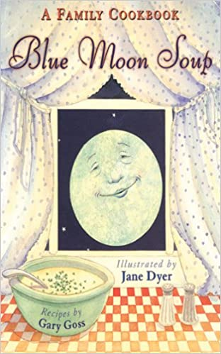 Ipad ebook nedlasting Blue Moon Soup: A Family Cookbook by