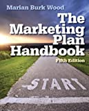 Marketing Plan Handbook, Marian Burk Wood, 0133078353