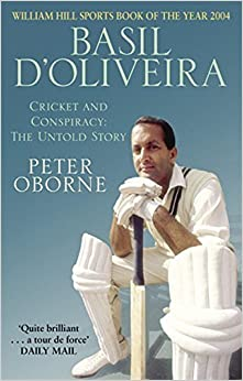 Book Basil D'Oliveira: Cricket and Conspiracy: The Untold Story by Oborne, Peter (2005)