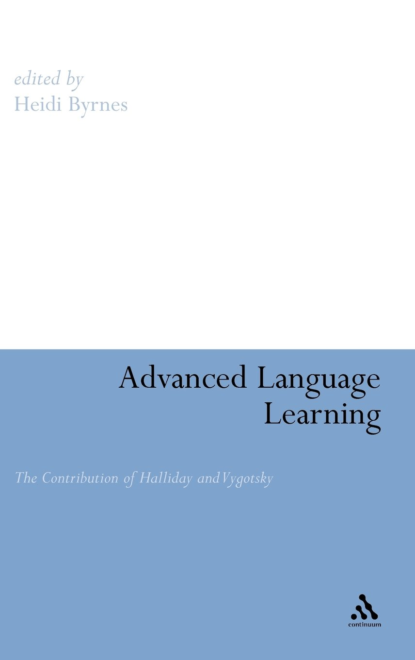 Advanced Language Learning: The Contribution of Halliday and Vygotsky:  Amazon.es: Heidi Byrnes: Libros en idiomas extranjeros