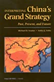 Interpreting China's Grand Strategy, Michael D. Swaine and Ashley J. Tellis, 0833027670