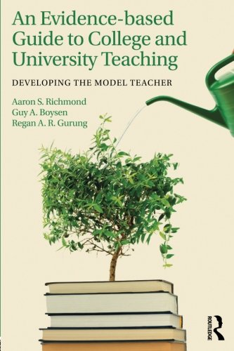 An Evidence-based Guide to College and University Teaching: Developing the Model Teacher (Best Liberal Arts Colleges In America)