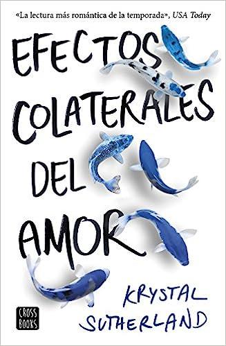 Efectos colaterales del amor: Krystal Sutherland: 9788408176312: Amazon.com: Books