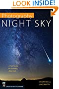 #7: Photography: Night Sky: A Field Guide for Shooting after Dark
