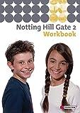 Notting Hill Gate - Ausgabe 2007: Workbook 2