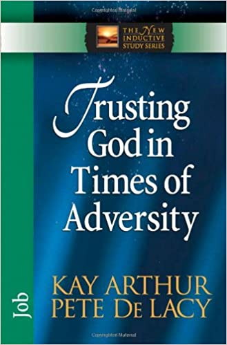 Ebook-TXT-Format herunterladen Trusting God in Times of Adversity: Job (The New Inductive Study Series) PDF FB2 0736912681