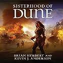 Sisterhood of Dune Hörbuch von Brian Herbert, Kevin J. Anderson Gesprochen von: Scott Brick