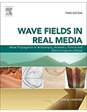 Wave Fields in Real Media: Wave Propagation in Anisotropic, Anelastic, Porous and Electromagnetic Media