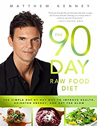 The 90-Day Raw Food Diet: Improve Health, Heighten Energy, and Get the Glow!