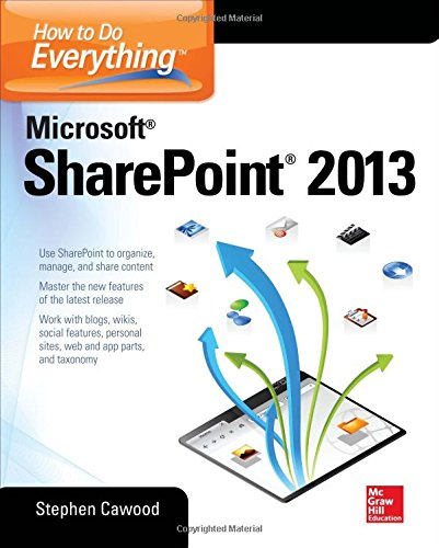 How to Do Everything Microsoft SharePoint 2013, 2nd Edition