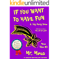 IF YOU WANT TO HAVE FUN: Two Silly Children's Stories About Imagination in Dr. Seuss Style Rhyme (Meus Tales #3) (English Edition)