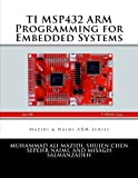 TI MSP432 ARM Programming for Embedded Systems (ARM books) (Volume 4)