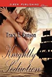 Knightly Seduction, Tracy L. Ranson, 1610343166