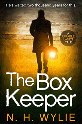 The Box Keeper: A Parable Lands Tale (The Parable Lands Book 1) by [Wylie, N. H.]