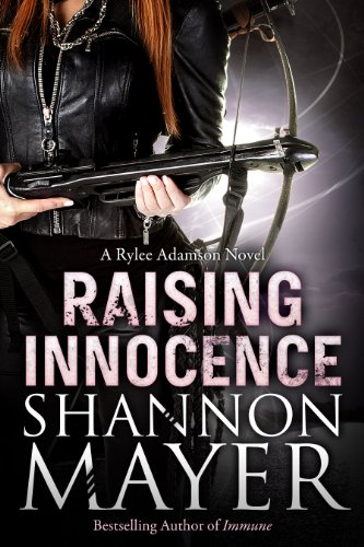 Raising Innocence (A Rylee Adamson Novel, Book 3) by [Mayer, Shannon]