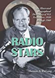 Radio Stars: An Illustrated Biographical Dictionary of 953 Performers, 1920 Through 1960
