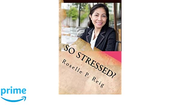 So Stressed Manage Your Stress And Start Enjoying Your Life Now