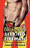 Desperately Seeking Fireman: A Bachelor Firemen Novella (A Bachelor Fireman Novella)