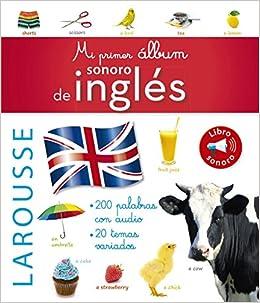 Mi primer álbum sonoro de inglés Larousse - Infantil / Juvenil - Castellano - A Partir De 3 Años: Amazon.es: Larousse Editorial: Libros en idiomas ...