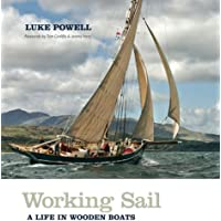 Working Sail: A Life in Wooden Boats
