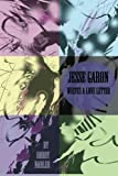 jesse garon writes a love letter by Robby Nadler (2015-07-10)