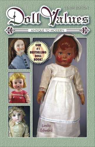Doll Values: Antique to Modern, Tenth Edition by Linda Edward (2008-12-02) PDF