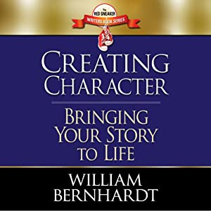 Creating Character: Bringing Your Story to Life Audiobook