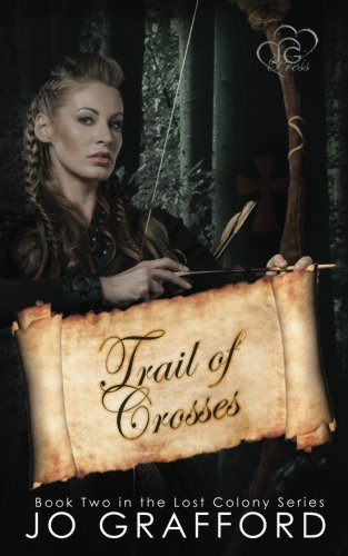 Trail of Crosses (Lost Colony Series) (Volume 2)