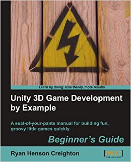 Buy Unity 3D Game Development by Example Beginner's Guide Book