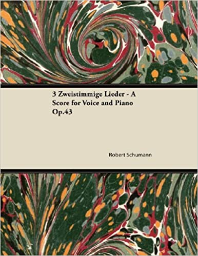 Read online 3 Zweistimmige Lieder - A Score for Voice and Piano Op.43 PDF, azw (Kindle), ePub