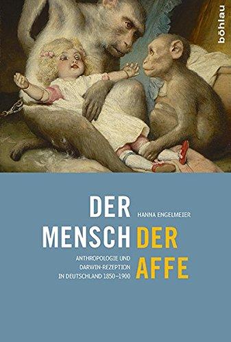 Der Mensch, Der Affe: Anthropologie Und Darwin-Rezeption in Deutschland 1850-1900 (German Edition)