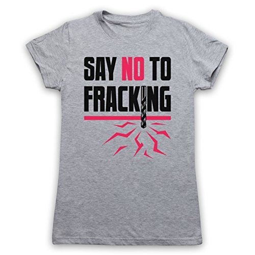 Say No To Fracking Protest Slogan Camiseta para Mujer Gris Claro