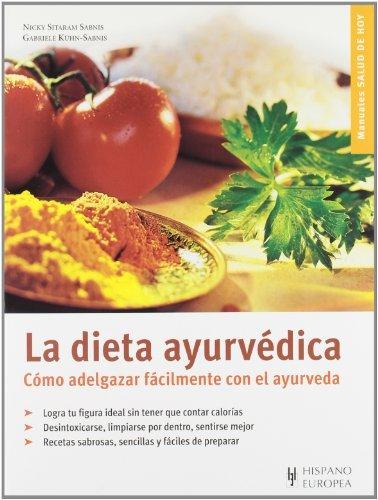 La dieta ayurvedica. Como adelgazar facilmente con el ayurveda (Salud De Hoy / Today's Health) (Spanish Edition) by Nicky...