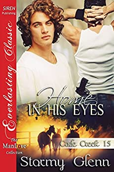 Home in His Eyes [Cade Creek 15] (Siren Publishing The Stormy Glenn ManLove Collection) by [Glenn, Stormy]
