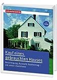 Kauf eines gebrauchten Hauses: Besichtigung, Auswahl, Kaufvertrag - mit vielen Checklisten