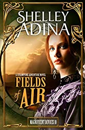 Fields of Air: A steampunk adventure novel (Magnificent Devices Book 10)